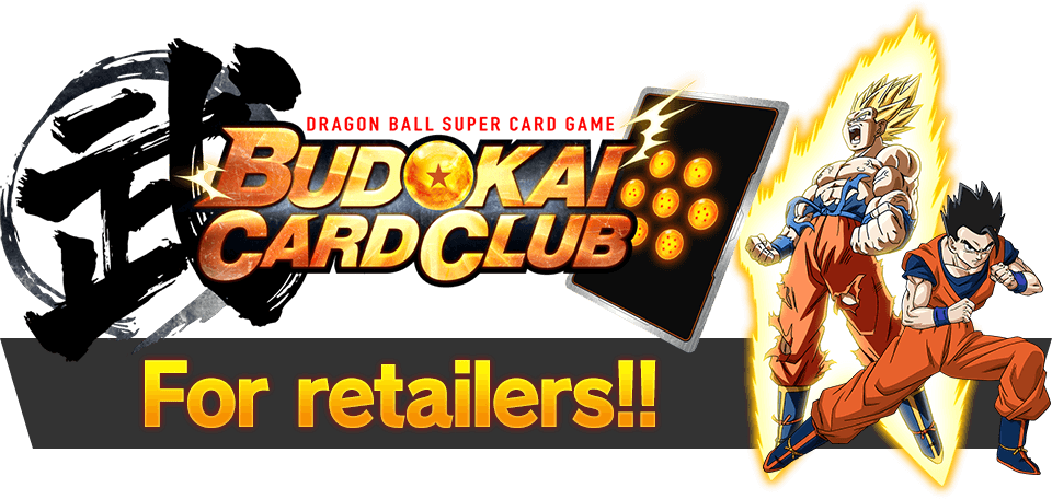 BUDOKAI CARD CLUB For retailers!!