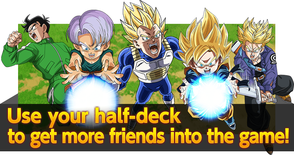 Use your half-deck to get more friends into the game!