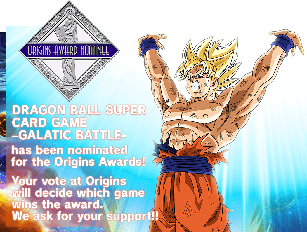 DRAGON BALL SUPER CARD GAME –GALATIC BATTLE- has been 