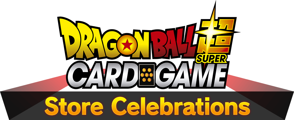 Dragon Ball Super Card Game Store Celebrations