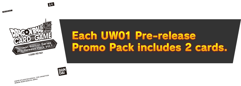 Each UW01 Pre-release Promo Pack includes 2 cards.